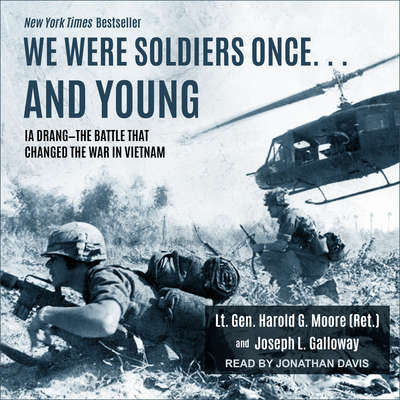 We Were Soldiers Once… and Young: Ia Drang – The Battle That Changed the War in Vietnam Audiobook, by