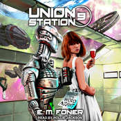 Word Night on Union Station Audiobook, by E.M. Foner