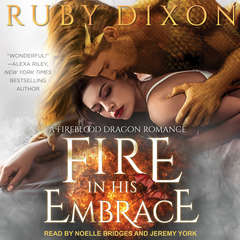 Fire In His Embrace Audiobook, by Ruby Dixon