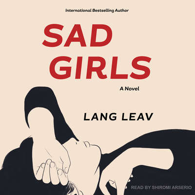 Sad Girls: A Novel Audiobook, by Lang Leav