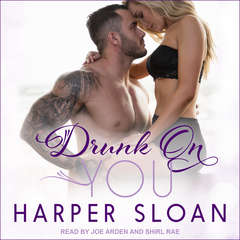 Drunk On You Audiobook, by Harper Sloan