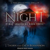 Night: Final Awakening Book Three (A Post-Apocalyptic Thriller) Audiobook, by J. Thorn|Zach Bohannon|
