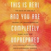 This Is Real and You Are Completely Unprepared: The Days of Awe as a Journey of Transformation Audiobook, by Alan Lew