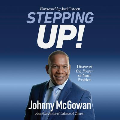 Stepping Up!: Discover the Power of Your Position Audiobook, by Johnny McGowan