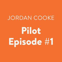 Pilot Episode #1 Audiobook, by Jordan Cooke