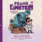 Frank Einstein and the Space-Time Zipper: Book Six Audiobook, by Jon Scieszka