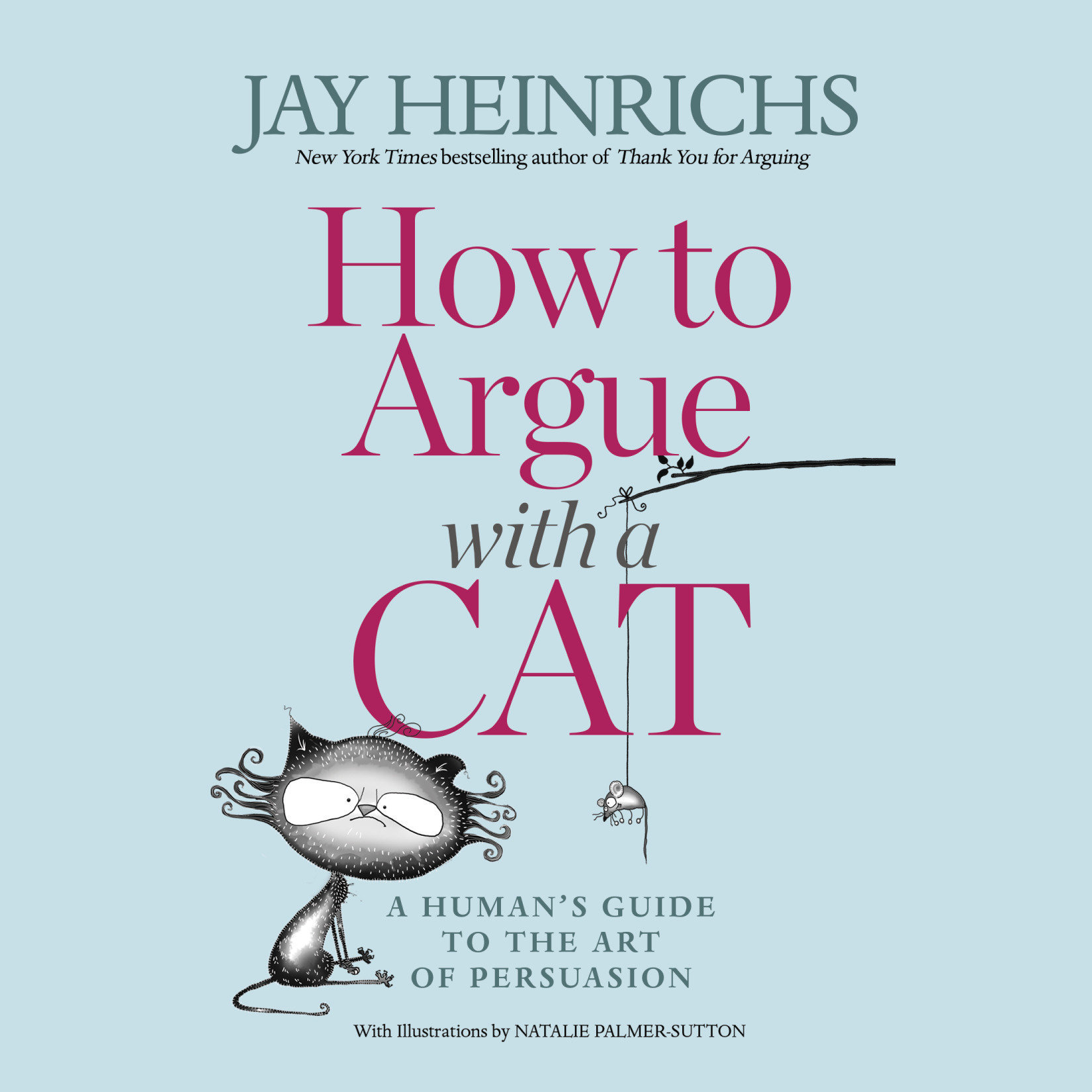 Printable How to Argue with a Cat: A Human's Guide to the Art of Persuasion Audiobook Cover Art
