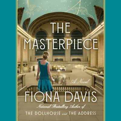 The Masterpiece: A Novel Audiobook, by Fiona Davis