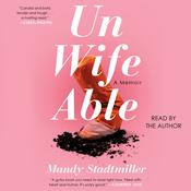 Unwifeable: A Memoir Audiobook, by Mandy Stadtmiller