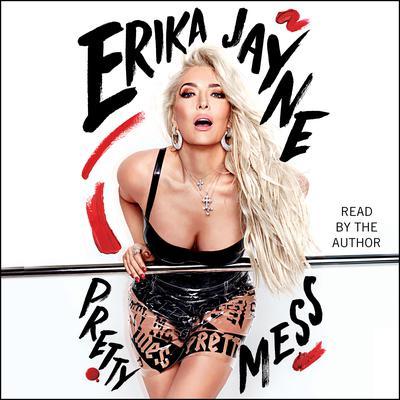 Pretty Mess Audiobook, by Erika Jayne