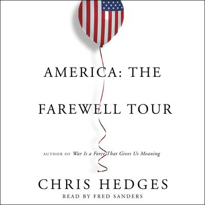 America: The Farewell Tour Audiobook, by Chris Hedges