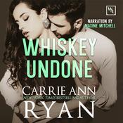 Whiskey Undone Audiobook, by Carrie Ann Ryan