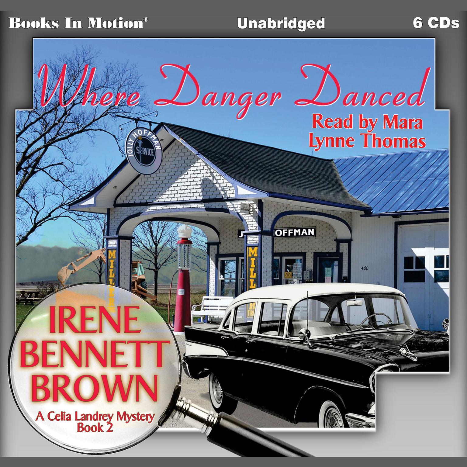 Where Danger Danced (A Celia Landrey Mystery, Book 2) Audiobook, by Irene Bennett Brown