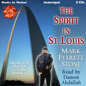 The Spirit In St. Louis (From the Files of the FBI, Book 6): From the Files of the FBI, Book 6 Audiobook, by Mark Everett Stone