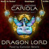 Dragon Lord (Shattered Worlds, Book 2): Shattered worlds, 2 Audiobook, by Michael Anthony Cariola