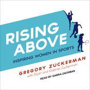 Rising Above: Inspiring Women in Sports Audiobook, by Gregory Zuckerman