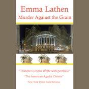 Murder Against the Grain Audiobook, by Emma Lathen