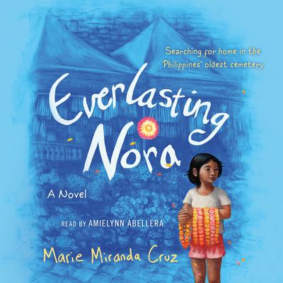 Everlasting Nora: A Novel Audiobook, by Marie Miranda Cruz