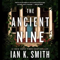 The Ancient Nine: A Novel Audiobook, by Ian K. Smith, Ian Smith, Ian K. Smith, M.D., Ian Smith, M.D.