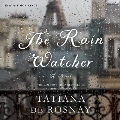 The Rain Watcher: A Novel Audiobook, by Tatiana de Rosnay