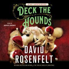 Deck the Hounds: An Andy Carpenter Mystery Audiobook, by David Rosenfelt