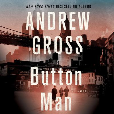 Button Man: A Novel Audiobook, by Andrew Gross
