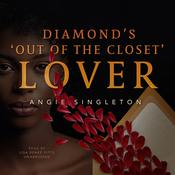 "Diamond's ""Out of the Closet"" Lover Audiobook, by Angie Singleton"