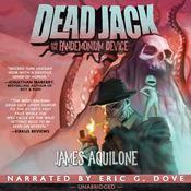 Dead Jack and the Pandemonium Device Audiobook, by James Aquilone