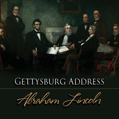 The Gettysburg Address Audiobook, by