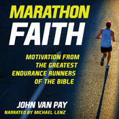 Marathon Faith: Motivation from the Greatest Endurance Runners of the Bible Audiobook, by John Van Pay|