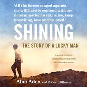 Shining: The Story of a Lucky Man Audiobook, by Abdi Aden, Robert Hillman