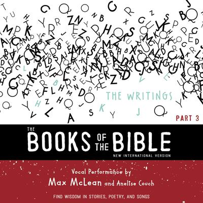 The Books of the Bible Audio Bible - New International Version, NIV: (3) The Writings: Find Wisdom in Stories, Poetry, and Songs Audiobook, by Zondervan