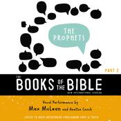 The Prophets: Listen to God's Messengers Proclaiming Hope and   Truth Audiobook, by