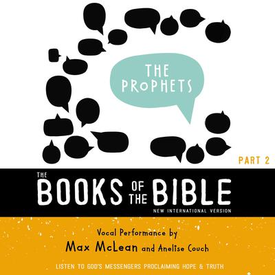 The Books of the Bible Audio Bible - New International Version, NIV: (2) The Prophets: Listen to God's Messengers Proclaiming Hope and   Truth Audiobook, by Zondervan