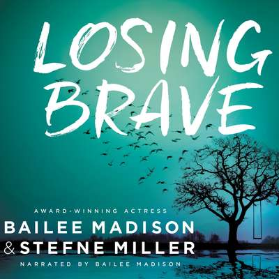 Losing Brave Audiobook, by Bailee Madison