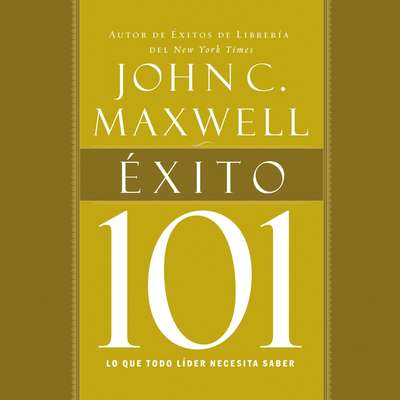 Éxito 101 Audiobook, by John C. Maxwell