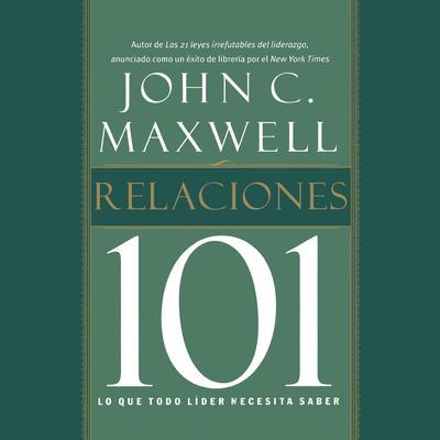 Relaciones 101 Audiobook, by John C. Maxwell