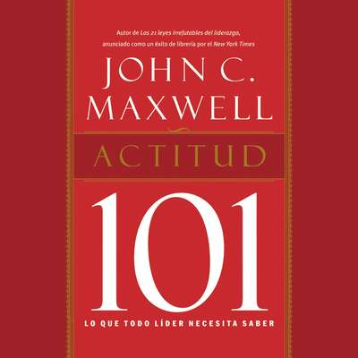 Actitud 101 Audiobook, by John C. Maxwell
