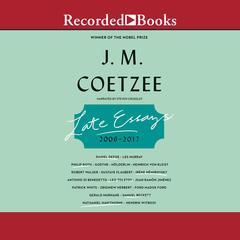 Late Essays: 2016-2017 Audiobook, by J. M. Coetzee