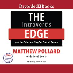 The Introverts Edge: How the Quiet and Shy Can Outsell Anyone Audiobook, by Derek Lewis, Matthew Pollard
