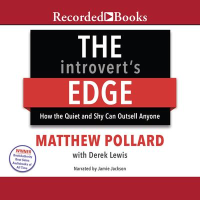 The Introverts Edge: How the Quiet and Shy Can Outsell Anyone Audiobook, by Derek Lewis