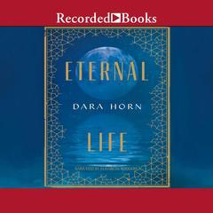 Eternal Life Audiobook, by Dara Horn