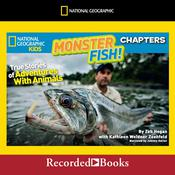 National Geographic Kids Chapters: Monster Fish!: True Stories of Adventures with Animals Audiobook, by Kathleen Weidner Zoehfeld