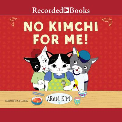 No Kimchi for Me! Audiobook, by Aram Kim