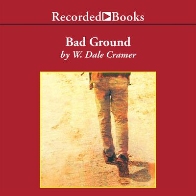 Bad Ground Audiobook, by W. Dale Cramer