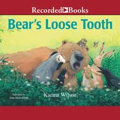 Bears Loose Tooth Audiobook, by Karma Wilson