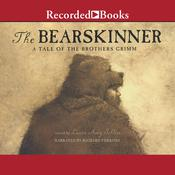 Bearskinner: A Tale of Brothers Grimm Audiobook, by Laura Amy Schlitz