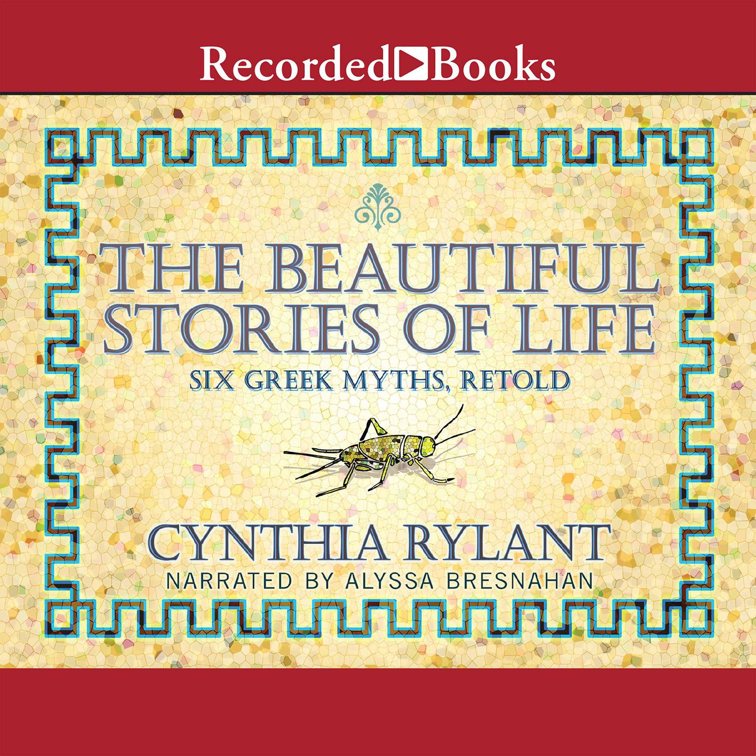 Printable The Beautiful Stories of Life: Six Greeks Myths, Retold Audiobook Cover Art