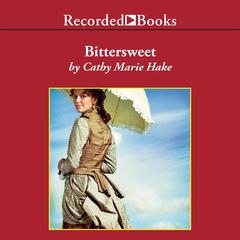 Bittersweet Audiobook, by Cathy Marie Hake