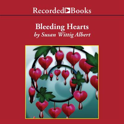 Bleeding Hearts Audiobook, by Susan Wittig Albert